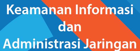 INS209_Keamanan Informasi dan Administrasi Jaringan (SIF - A)